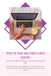 How to write a great blog post - tricks of the trade from Gatekeeper Communications