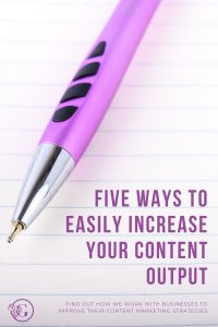 Five ways to increase your content output